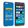Caseflex Dad Heroes Quote iPhone 6 and 6s Case - Blue